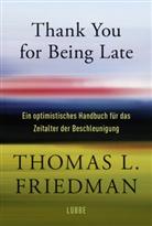 Thomas L Friedman, Thomas L. Friedman - Thank You for Being Late