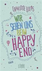 Charlotte Lucas - Wir sehen uns beim Happy End
