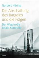 Norbert Häring - Die Abschaffung des Bargelds und die Folgen