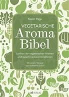 Andrew Dornenburg, Karen Page, Andrew Dornenburg, Andrew Dornenburg, Claudia Theis-Passaro - Vegetarische Aroma Bibel