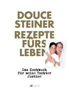 Douce Steiner, Michael Wissing, Michael Wissing - Rezepte fürs Leben
