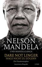 Mandla Langa, Nelso Mandela, Nelson Mandela - Dare Not Linger - Wage nicht zu zögern