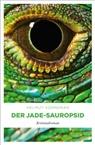 Helmut Vorndran - Der Jade-Sauropsid