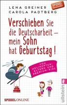 Greiner, Lena Greiner, Padtberg, Carola Padtberg, Carola Padtberg-Kruse - Verschieben Sie die Deutscharbeit - mein Sohn hat Geburtstag!