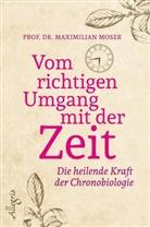 Moser, Maximilian Moser, Maximilian (Prof. Dr.) Moser - Vom richtigen Umgang mit der Zeit