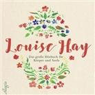 Louise Hay, Louise L. Hay, Rahel Comtesse - Das große Hörbuch für Körper und Seele, 4 Audio-CD (Hörbuch)