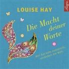 Louise Hay, Louise L. Hay, Rahel Comtesse - Die Macht Deiner Worte, 1 Audio-CD (Hörbuch)