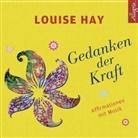 Louise Hay, Louise L. Hay, Rahel Comtesse, Louise Hay, Louise L. Hay - Gedanken der Kraft, 1 Audio-CD (Hörbuch)