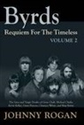 The Byrds, Johnny Rogan - The Byrds - Requiem For The Timeless. Vol.2