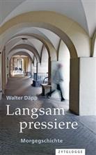 Walter Däpp, Pedro Lenz - Langsam pressiere, m. 1 Audio-CD