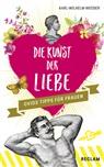 Karl Wilhelm Weeber - Die Kunst der Liebe