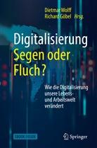 Göbel, Richard Göbel, Dietma Wolff, Dietmar Wolff - Digitalisierung: Segen oder Fluch