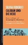 Silvia Federici, Marti Birkner, Martin Birkner - Caliban und die Hexe