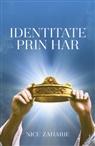 Nicu Zaharie - Identitate Prin Har