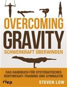 Steven Low - Overcoming Gravity - Schwerkraft überwinden