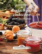 Ruckser Elisabeth, Elisabeth Ruckser - Einfach gut einkochen