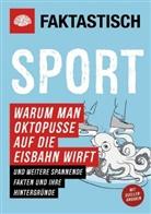 Faktastisc, Faktastisch - Faktastisch: Sport. Warum man Oktopusse auf die Eisbahn wirft