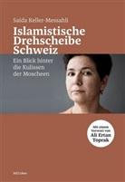 Saïda Keller-Messahli - Islamistische Drehscheibe Schweiz