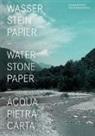 Kathrin Biffi-Frey, Milan Chlumsky, Lehmann-Sc, Biffi-Frey, Kathrin Biffi-Frey, Bar Lehmann-Schulz... - Wasser Stein Papier / Water, Stone, Paper / Acqua, Piedra, Karta