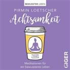 Pirmin Loetscher - Achtsamkeit, 1 Audio-CD (Hörbuch)