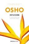 Osho - Intuicion: El conocimiento que trasciende la logica; Intuition: