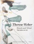 Dorothea Eimert, Sona Harutyunyan - Therese Weber. Hand and Mind. Narrations in Art - Hand und Geist. Erzählungen in der Kunst
