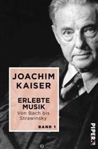 Joachim Kaiser - Erlebte Musik. Von Bach bis Strawinsky. Bd.1