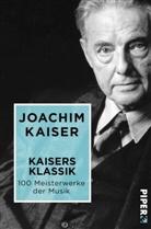 Joachim Kaiser - Kaisers Klassik