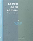 Zellweger, Matthieu Zellweger - SECRETS DE RIZ ET D EAU