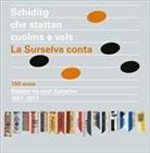 District da cant Surselva - Schiditg che stattan cuolms e vals (Hörbuch)