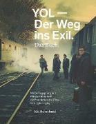 Edi Hubschmid - YOL - Der Weg ins Exil. Das Buch