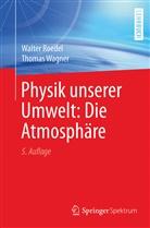 Walte Roedel, Walter Roedel, Thomas Wagner - Physik unserer Umwelt: Die Atmosphäre