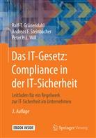 Ralf- Grünendahl, Ralf-T. Grünendahl, Andreas Steinbacher, Andreas F. Steinbacher, Pe Will, Peter H. L. Will - Das IT-Gesetz: Compliance in der IT-Sicherheit