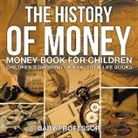Baby, Baby Professor - The History of Money - Money Book for Children | Children's Growing Up & Facts of Life Books