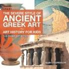 Baby, Baby Professor - The Severe Style of Ancient Greek Art - Art History for Kids - Children's Art Books