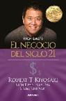Robert T Kiyosaki, Robert T. Kiyosaki - El negocio del siglo 21 / The Business of the 21st Century