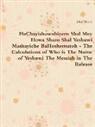 John Martin - Hachayishowubiyem Shal Mey Howa Sham Shal Yeshuwi Mashayiche Bahoshematoh - The Calculations of Who Is the Name of Yeshuwi the Messiah in the Release