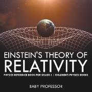 Baby,  Baby Professor - Einstein's Theory of Relativity - Physics Reference Book for Grade 5 | Children's Physics Books