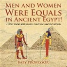 Baby, Baby Professor - Men and Women Were Equals in Ancient Egypt! History Books Best Sellers - Children's Ancient History