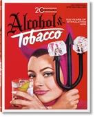 Steven Heller, Allison Silver, Ji Heimann, Jim Heimann - Alcohol & tobacco, 20th century : 100 years of stimulating ads = 100 jahre stimulierende werbung = 100 ans de publicités stimulantes