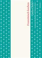 Julia Child, Mitwirkung (sonst.), Ulrike Übersetzt von Becker - Französisch kochen