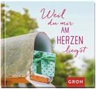 Groh Verlag, Joachi Groh, Joachim Groh, Groh Redaktionsteam - Weil du mir am Herzen liegst