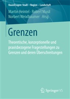 Martin Heintel, Rober Musil, Robert Musil, Norbert Weixlbaumer - Grenzen