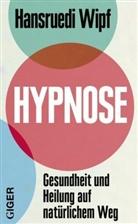 Hansruedi Wipf, Hansruedi Wipf - Hypnose