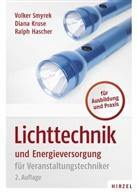Ralph Hascher, Dian Kruse, Diana Kruse, Volke Smyrek, Volker Smyrek - Lichttechnik und Energieversorgung für Veranstaltungstechniker
