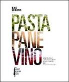 Matt Goulding, Nathan Thornburgh - Pasta, Pane, Vino