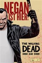 Robert Kirkman, Charlie Adlard - The Walking Dead: Negan ist hier!