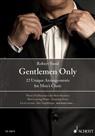 Robert Sund - Gentlemen Only, for Men's Choir