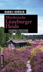 Kathri Hanke, Kathrin Hanke, Claudia Kröger - Mörderische Lüneburger Heide