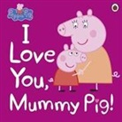 Ladybird, Ladybird Peppa Pig, Peppa Pig - I Love You Mummy Pig!
